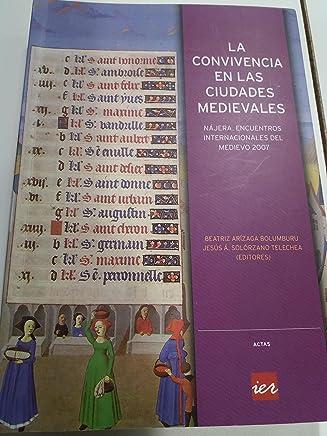 La convivencia en las ciudades medievales: IV Encuentros Internacionales del Medievo, celebrado en Nájera del 24 al 27 de julio de 2007