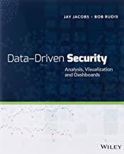 Data, Driven Security: Analysis, Visualization and Dashboards