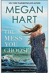 The Mess You Choose Kindle Edition