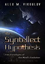 The Syntellect Hypothesis: Five Paradigms of the Mind's Evolution (English Edition)