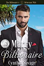 Marry Your Billionaire: A Cinderella Romance (The Billionaire's Reluctant Bride Book 1)