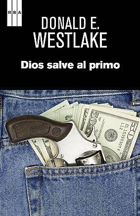 Dios salve al primo (NOVELA POLICÍACA) (Spanish Edition)