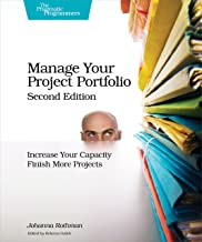 Manage Your Project Portfolio: Increase Your Capacity and Finish More Projects