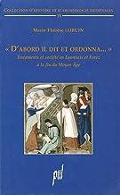 «D'abord il dit et ordonna...»: Testaments et société en Lyonnais et Forez à la fin du Moyen Âge (French Edition)