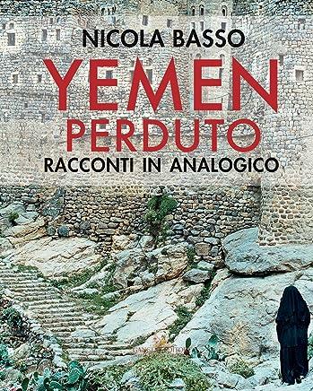 Yemen perduto: Racconti in analogico