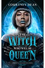 The Witch Who Will Be Queen: A Paranormal Romance (The Royal Bloodlines Book 1) Kindle Edition