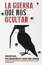 La guerra que nos ocultan (Spanish Edition)