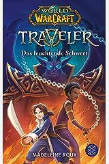 World of Warcraft: Traveler. Das leuchtende Schwert (German Edition) Kindle Edition