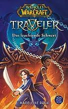 World of Warcraft: Traveler. Das leuchtende Schwert (German Edition)