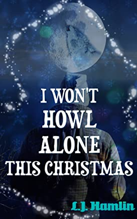 I Wont Howl Alone This Christmas (English Edition)