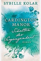 Schatten der Vergangenheit (CARDINGTON MANOR 3) Kindle Ausgabe