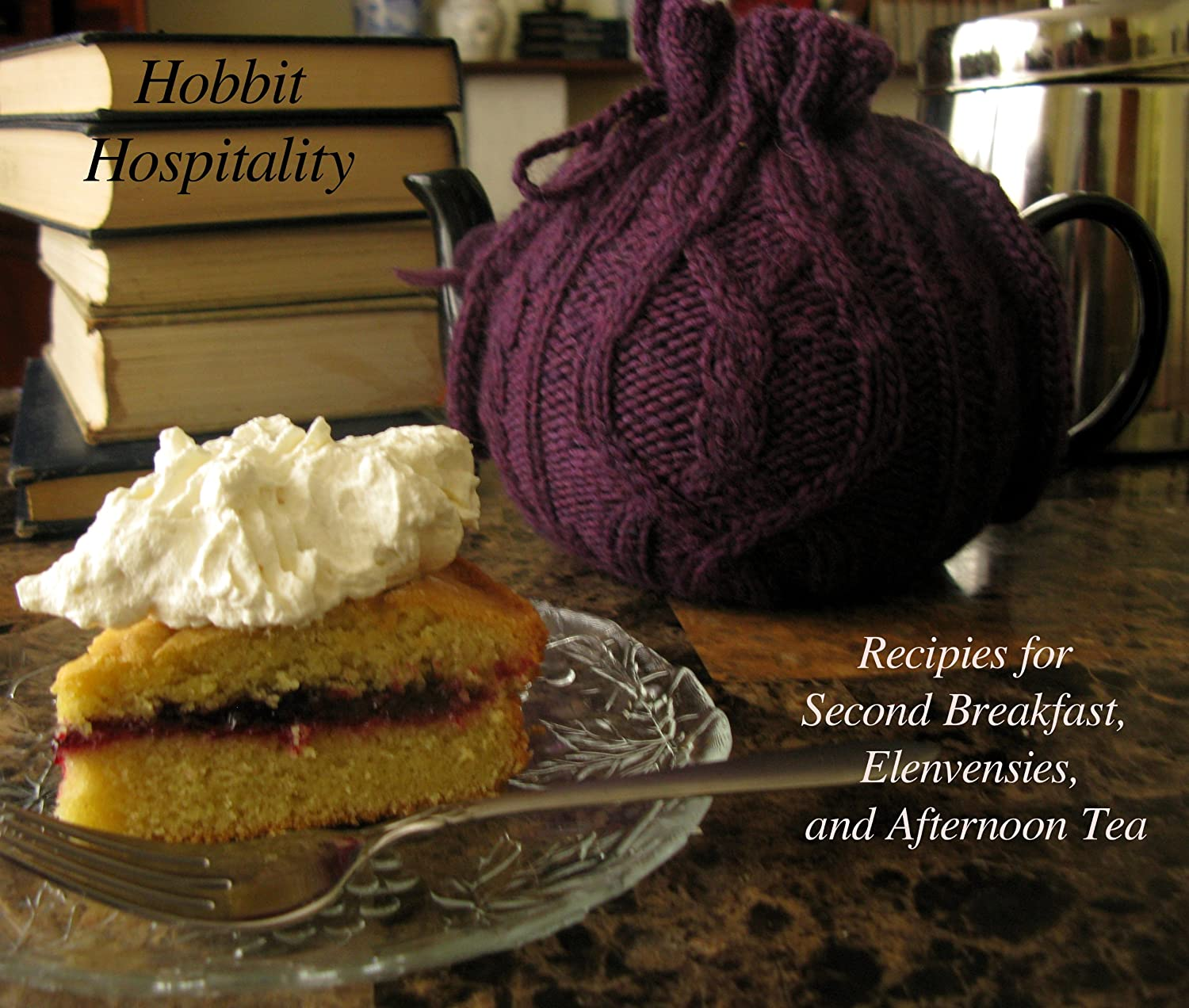 Hobbit Hospitality: Recipes for Second Breakfast, Elevenses, and Afternoon Tea (English Edition)
