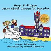 Maya & Filippo Learn about Careers in Dunedin: Kids Books for Ages 4-8 (Maya & Filippo Adventure and Education for Kids Bo...