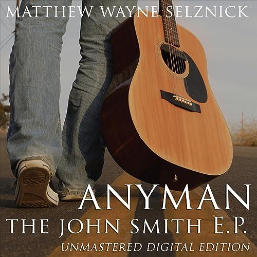 "Anyman -- the John Smith E.p. ""Unmastered"" Digital Edition"