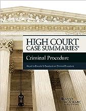 High Court Case Summaries on Criminal Procedure (Keyed to Dressler, Thomas, and Medwed)