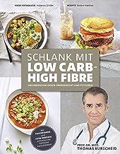 Schlank mit Low Carb - High Fibre: Hochwirksam gegen Übergewicht und Fettleber