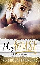 His Muse: A Dark Alpha Bad Boy Romance