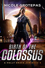 Birth of the Colossus: A Steampunk Space Opera Adventure (Holly Drake Jobs Book 5) Kindle Edition
