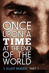 Once Upon a Time at the End of the World (Part 1): A Post-Apocalyptic Western Kindle Edition