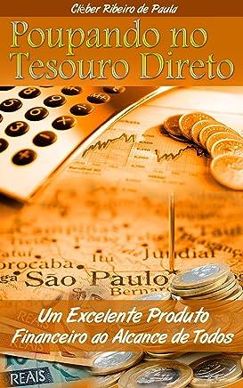 Poupando no Tesouro Direto: Um Excelente Produto Financeiro ao Alcance de Todos