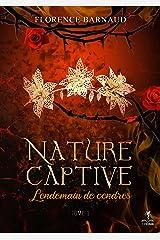 Nature Captive - Tome 1: Lendemain de cendres (Fantasy Urbaine) Format Kindle