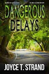 Dangerous Delays: An Emily Lazzaro Mystery Kindle Edition