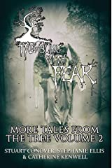 Trembling With Fear: More Tales From The Tree: Volume 2 Kindle Edition
