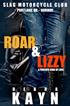Roar & Lizzy: A Forever Kind of Love (Slag Motorcycle Club Book 1)