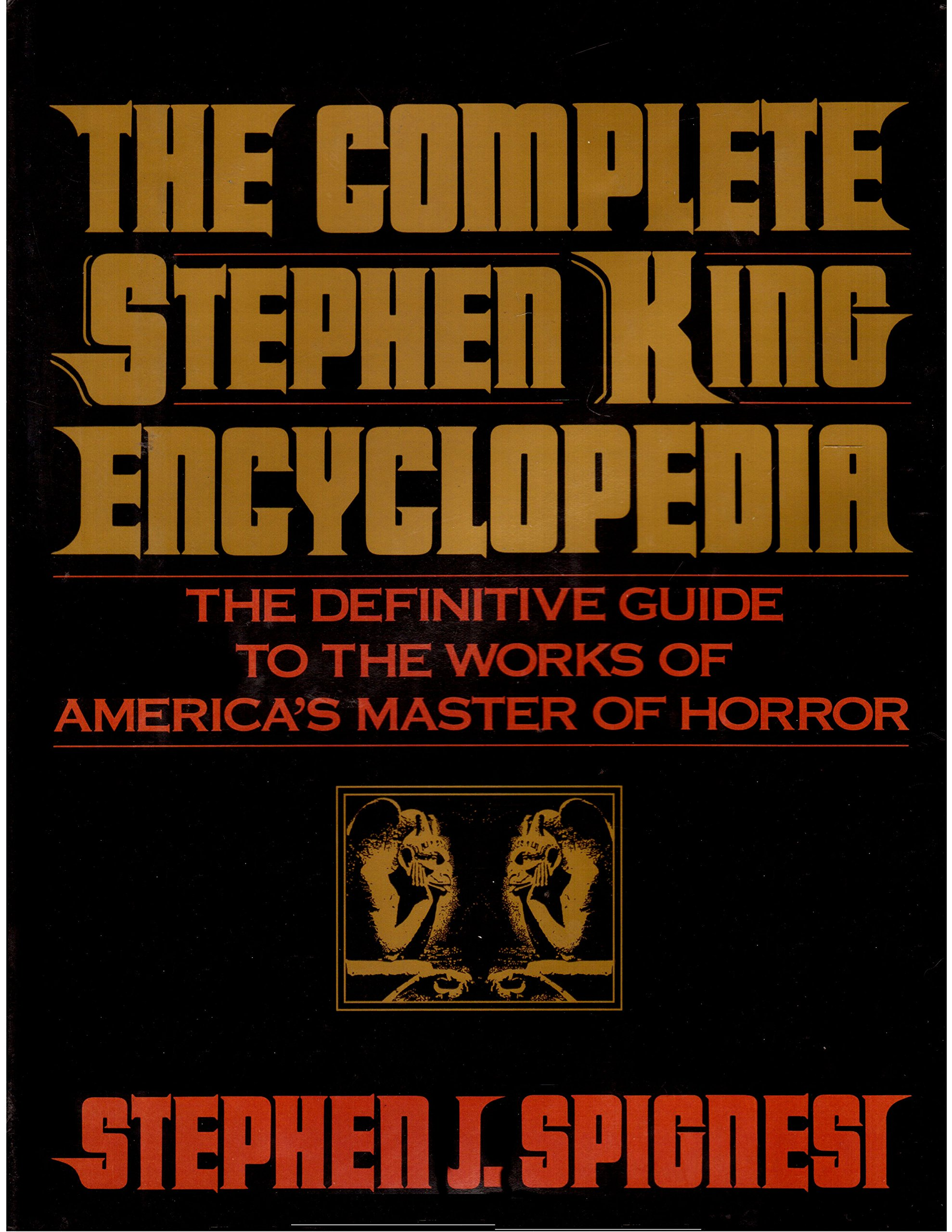 The Complete Stephen King Encyclopedia: The Definitive Guide to the Works of America's Master of Horror