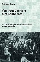 Verstreut über alle fünf Kontinente: Das Schicksal der jüdischen Familie Rosenthal aus dem Ruhrgebiet (German Edition)