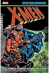 X-Men Epic Collection: It's Always Darkest Before The Dawn (Uncanny X-Men (1963-2011)) Kindle Edition