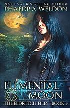 Elemental Moon: An Urban Fantasy Series (The Eldritch Files Book 3)