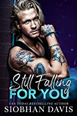 Still Falling for You: An Emotional Angsty Second Chance Romance Kindle Edition