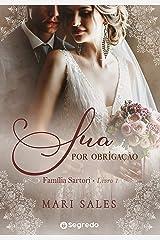 Sua por Obrigação: Amores por Conveniência (Família Sartori Livro 1) eBook Kindle