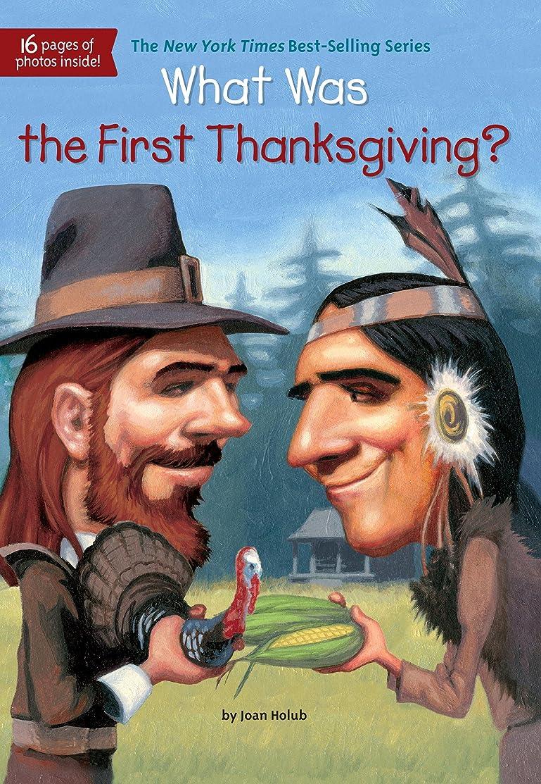 レシピ征服者矢What Was the First Thanksgiving? (What Was?) (English Edition)