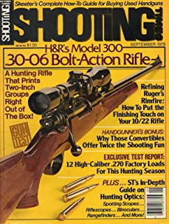Shooting Times September 1979 Magazine H&R's MODEL 300 .30-06 BOLT ACTION RIFLE: A HUNTING RIFLE THAT PRINTS TWO-INCH GROUPS RIGHT OUT OF THE BOX!