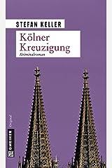 Kölner Kreuzigung: Kriminalroman (Privatdetektiv Marius Sandmann 1) Kindle Ausgabe