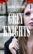 Grey Knights (Walking Grey Book 2)