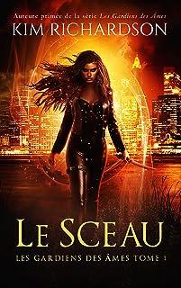 Le Sceau (Les gardiens des âmes t. 1)