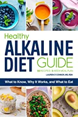 The Healthy Alkaline Diet Guide: What to Know, Why It Works, and What to Eat Kindle Edition