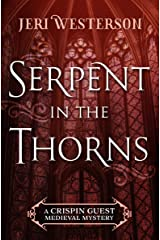 Serpent in the Thorns (The Crispin Guest Medieval Mysteries Book 2) Kindle Edition