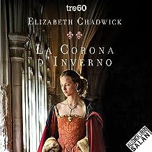 La corona d'inverno: Il romanzo di Eleonora D'Aquitania 2
