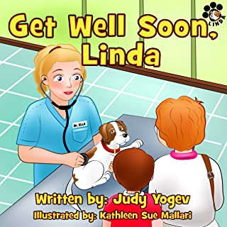 Children's book: Get Well Soon, Linda - A story about how a brave little dog got all better after a visit to the vet: (Bedtime picture book for Beginner ... story,Early learn (Linda's Adventures 3)