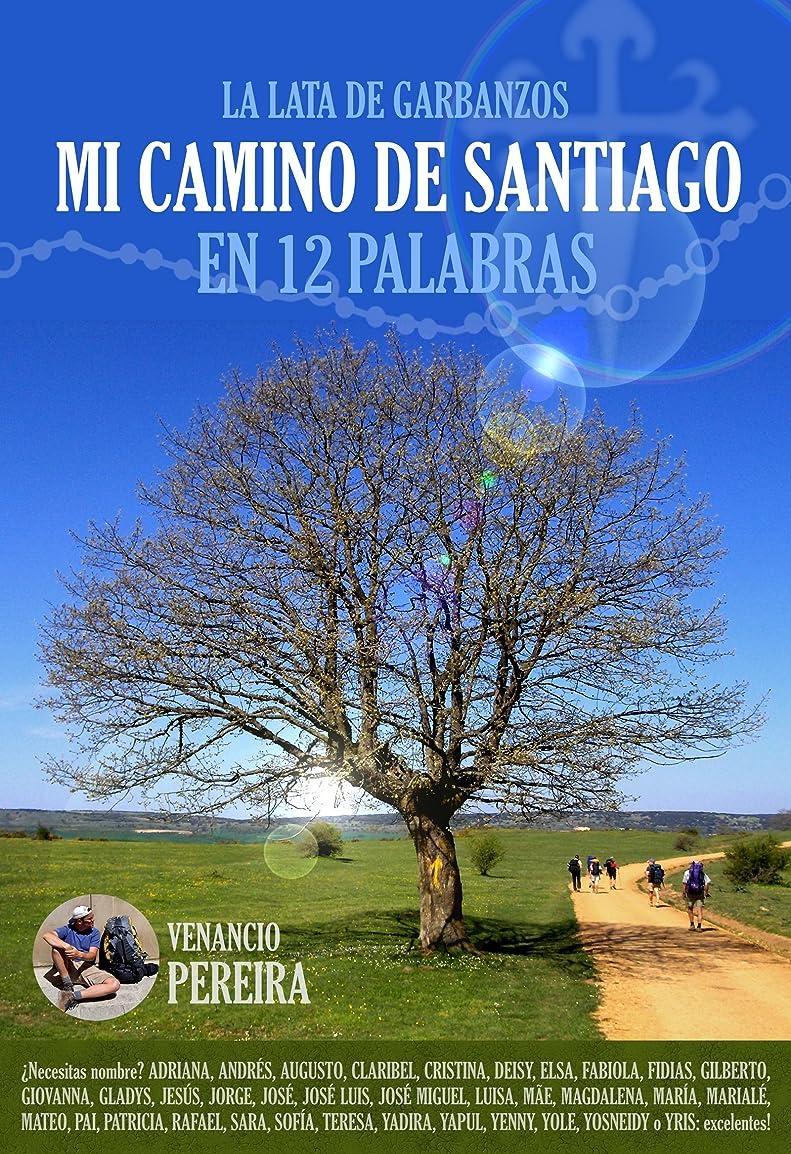 閃光郵便屋さん驚かすMI CAMINO DE SANTIAGO: En 12 palabras (La lata de Garbanzos no 1) (Spanish Edition)