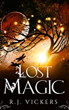 Lost Magic: A Young Adult Fantasy Adventure (The Underground Academy of Magic Book 3)