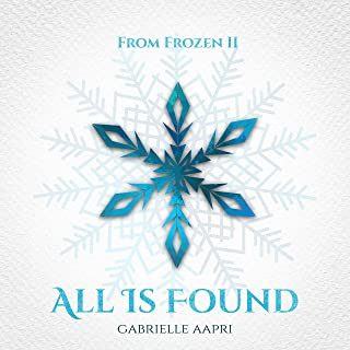 """All Is Found (From """"Frozen II"""") [Original Motion Picture Soundtrack]"""