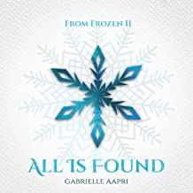 "All Is Found (From ""Frozen II"") [Original Motion Picture Soundtrack]"