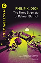 The Three Stigmata of Palmer Eldritch (S.F. MASTERWORKS) (English Edition)