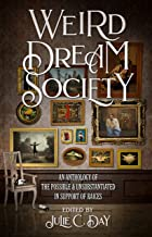 Weird Dream Society: An Anthology of the Possible & Unsubstantiated in Support of RAICES