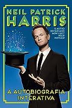 Neil Patrick Harris: A autobiografia interativa (Portuguese Edition)